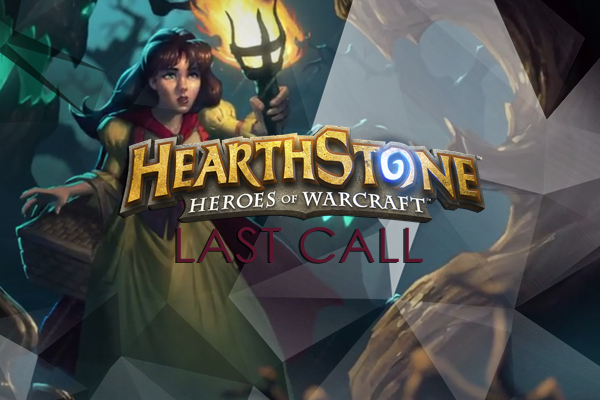 Hearthstone - LAST CALL
