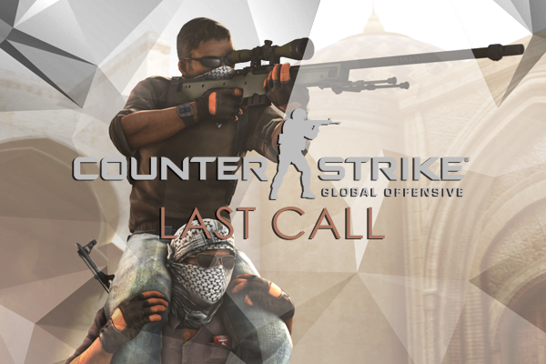 Counter Strike GO - LAST CALL