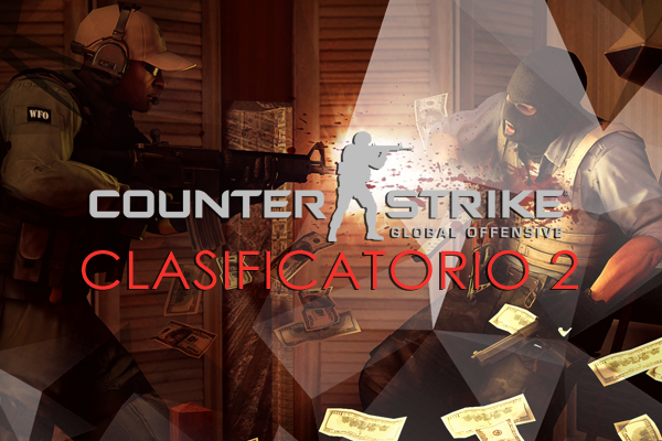 Counter Strike Go - Clasificatorio 2